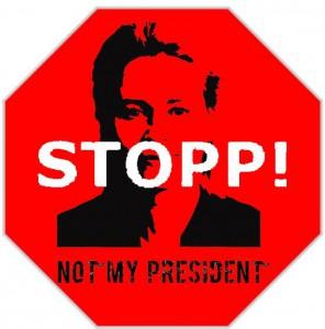 """Stoppschild mit dem Konterfei von Zensursula und der Aufschrift: """"Stopp! Not My President"""""""