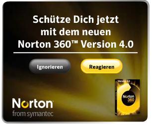 """Werbebanner von Symantec/Norton: """"Schütze Dich jetzt mit dem neuen Norton 360(TM) Version 4.0"""" und zwei Buttons: """"Ignorieren"""" und """"Reagieren"""""""