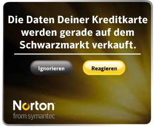 """Werbun: """"Die Daten Deiner Kreditkarte werden gerade auf dem Schwarzmarkt verkauft"""" - """"Ignorieren?"""" - """"Reagieren?"""" - Norton/Symantec"""